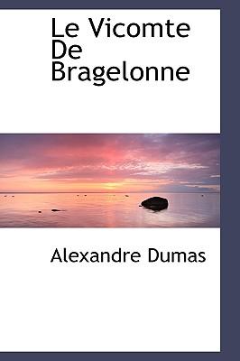 Le Vicomte de Bragelonne - Dumas, Alexandre
