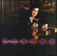 Lea DeLaria: Play It Cool - Lea Delaria