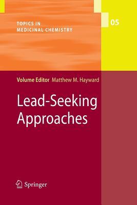 Lead-Seeking Approaches - Hayward, Matthew M (Editor)