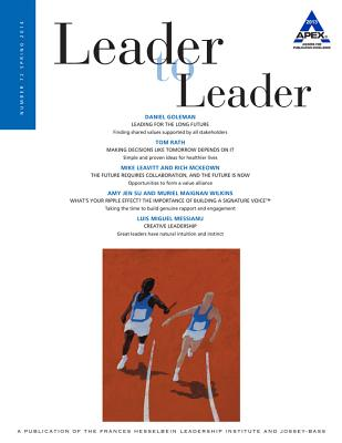 Leader to Leader (Ltl), Volume 72, Spring 2014 - Frances Hesselbein Leadership Institute