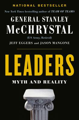 Leaders: Myth and Reality - McChrystal, Stanley, Gen., and Eggers, Jeff, and Mangone, Jay