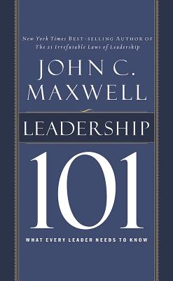 Leadership 101: What Every Leader Needs to Know - Maxwell, John C, and Runnette, Sean (Read by)