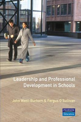 Leadership and Professional Development in Schools: How to Promote Techniques for Effective Professional Learning - West-Burnham, John, Professor, and O'Sullivan, Fergus