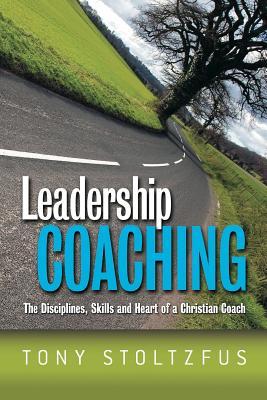 Leadership Coaching - Stoltzfus, Tony