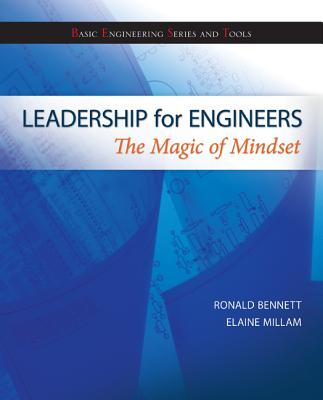 Leadership for Engineers: The Magic of Mindset - Bennett, Ronald, and Millam, Elaine