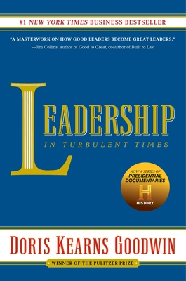 Leadership: In Turbulent Times - Goodwin, Doris Kearns