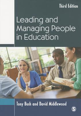 Leading and Managing People in Education - Bush, Tony, and Middlewood, David