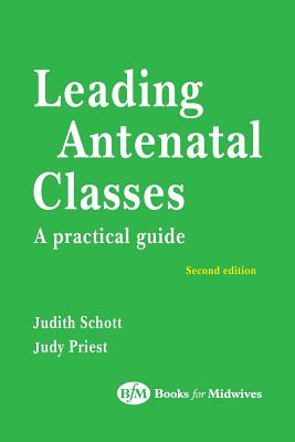 Leading Antenatal Classes - Schott, Judith