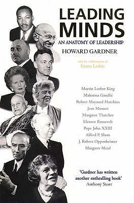 Leading Minds: An Anatomy of Leadership - Gardner, Howard