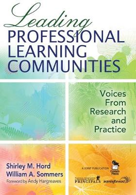 Leading Professional Learning Communities: Voices from Research and Practice - Hord, Shirley M (Editor)