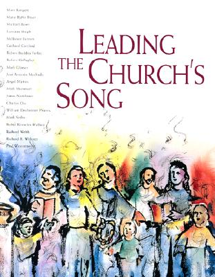 Leading the Churchs Song - Bangert, Mark Paul, and Robert, Buckley Farlee, and Farlee, Robert Buckley (Editor)
