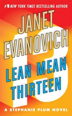 Lean Mean Thirteen - Evanovich, Janet