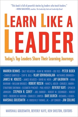 Learn Like a Leader: Today's Top Leaders Share Their Learning Journeys - Goldsmith, Marshall, Dr.