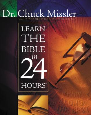 Learn the Bible in 24 Hours - Missler, Chuck, Dr.