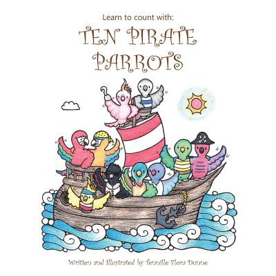 Learn to Count with: Ten Pirate Parrots - Dunne, Tennille Flora