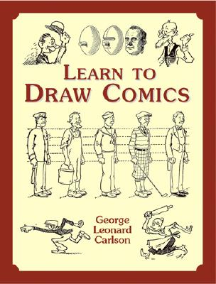 Learn to Draw Comics - Carlson, George L, and Carison