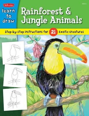 Learn to Draw Rainforest & Jungle Animals: Step-by-step drawing instructions for 25 exotic creatures -