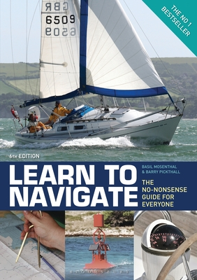 Learn to Navigate: The No-Nonsense Guide for Everyone - Mosenthal, Basil