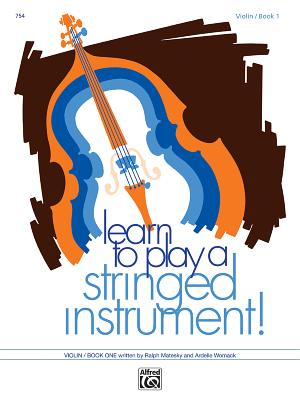 Learn to Play a Stringed Instrument, Bk 1: Violin - Matesky, Ralph, and Womack, Ardelle