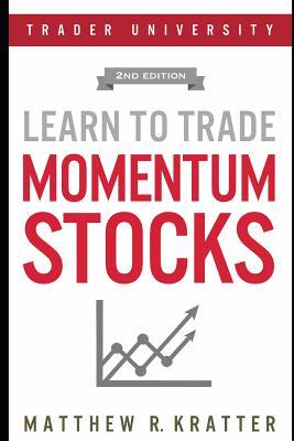 Learn to Trade Momentum Stocks - Kratter, Matthew R