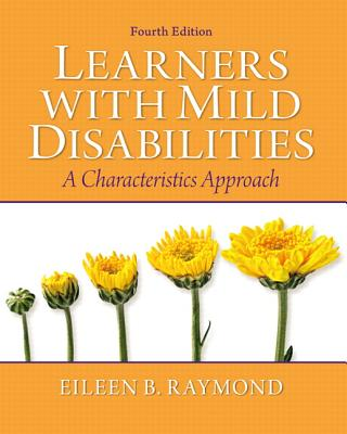 Learners with Mild Disabilities: A Characteristics Approach - Raymond, Eileen, and DeCourcey, Catherine M.