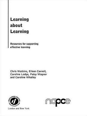 Learning about Learning: Resources for Supporting Effective Learning - Watkins, Chris, Mr.