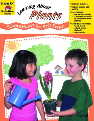 Learning about Plants - Scienceworks for Kids - Evan-Moor Educational Publishers
