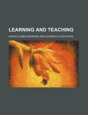 Learning and Teaching - Sheridan, Harold James