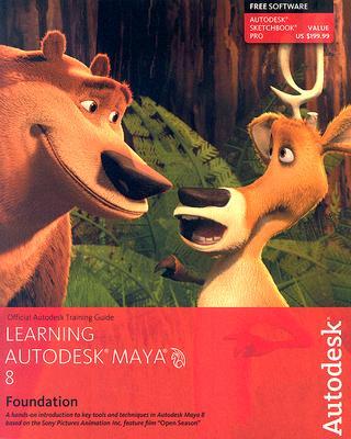 Learning Autodesk Maya 8 Foundation - Autodesk Maya Press