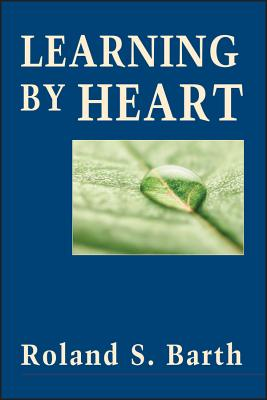 Learning by Heart - Barth, Roland S, and Meier, Deborah (Foreword by)