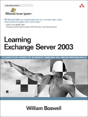 Learning Exchange Server 2003 - Boswell, William, MCS