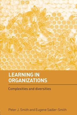 Learning in Organizations: Complexities and Diversities - Smith, Peter J