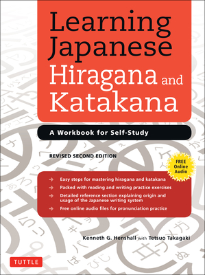 Learning Japanese Hiragana and Katakana: A Workbook for Self-Study - Henshall, Kenneth G, and Takagaki, Tetsuo