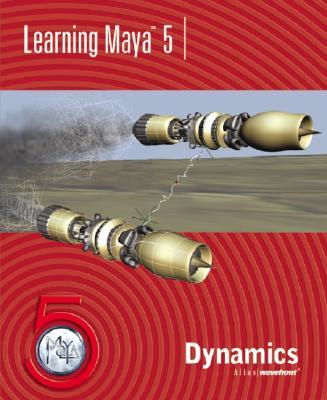 Learning Maya 5: Dynamics - Alias Wavefront