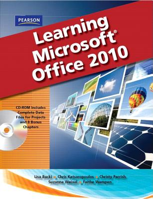 Learning Microsoft Office 2010 - Emergent Learning LLC, and Weixel, Suzanne, and Wempen, Faithe
