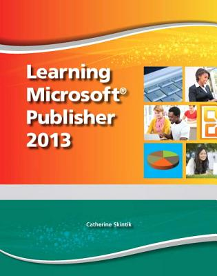 Learning Microsoft Publisher 2013, Student Edition -- CTE/School - Emergent Learning