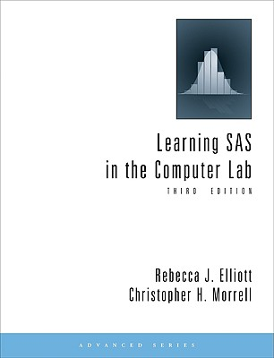 Learning SAS in the Computer Lab - Elliott, Rebecca J, and Morrell, Christopher H