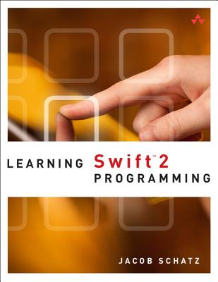 Learning Swift 2 Programming - Schatz, Jacob