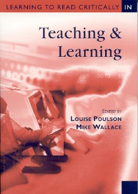Learning to Read Critically in Teaching and Learning - Wallace, Mike, Professor (Editor), and Poulson, Louise, Ms. (Editor)