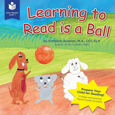 Learning to Read Is a Ball - Scanlon, Ma CCC-Slp
