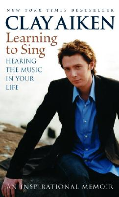 Learning to Sing: Hearing the Music in Your Life - Aiken, Clay
