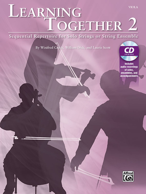 Learning Together, Vol 2: Sequential Repertoire for Solo Strings or String Ensemble (Viola), Book & CD - Crock, Winifred (Composer), and Dick, William (Composer), and Scott, Laurie (Composer)