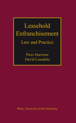 Leasehold Enfranchisement: Law and Practice - Harrison, Piers, and Lonsdale, David