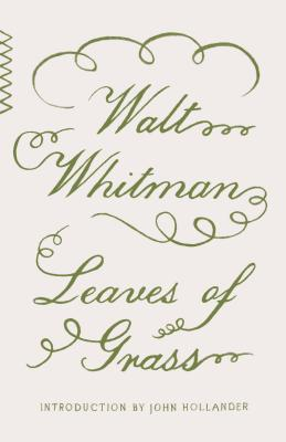 Leaves of Grass - Whitman, Walt, and Hollander, John (Introduction by)