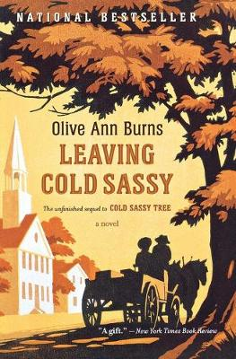 Leaving Cold Sassy: The Unfinished Sequel to Cold Sassy Tree - Burns, Olive Ann