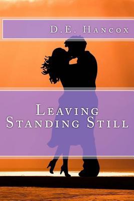Leaving Standing Still - Hancox, D E