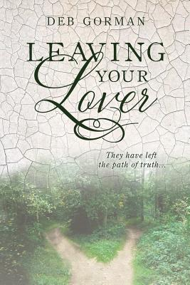 Leaving Your Lover: They have left the path of truth - Gorman, Deb