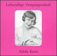 Lebendige Vergangenheit: Adele Kern - Adele Kern (vocals); Elfriede Marherr (vocals); Elisabeth Ohms (vocals)