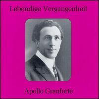 Lebendige Vergangenheit: Apollo Granforte - Adelaide Saraceni (vocals); Anna Rosza (vocals); Apollo Granforte (baritone); Franco Zaccarini (vocals);...