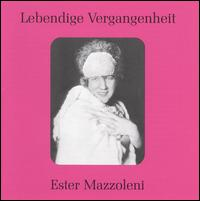 Lebendige Vergangenheit: Ester Mazzoleni - Elisa Bruno (mezzo-soprano); Elisa Petri (mezzo-soprano); Ester Mazzoleni (soprano); Francisco Viñas (vocals);...